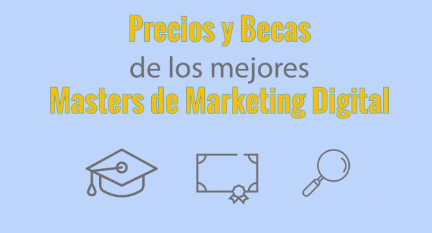 Precios y Becas de los mejores masters de marketing digital