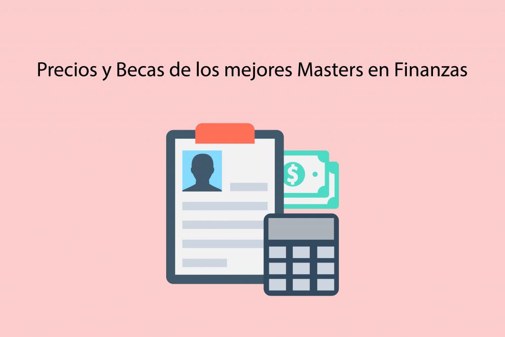 Precios y Becas de los mejores Masters de Finanzas