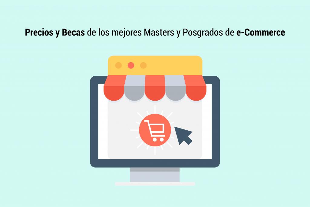 Precios y Becas de los mejores Masters y Postgrados de e-Commerce y Comercio Electrónico