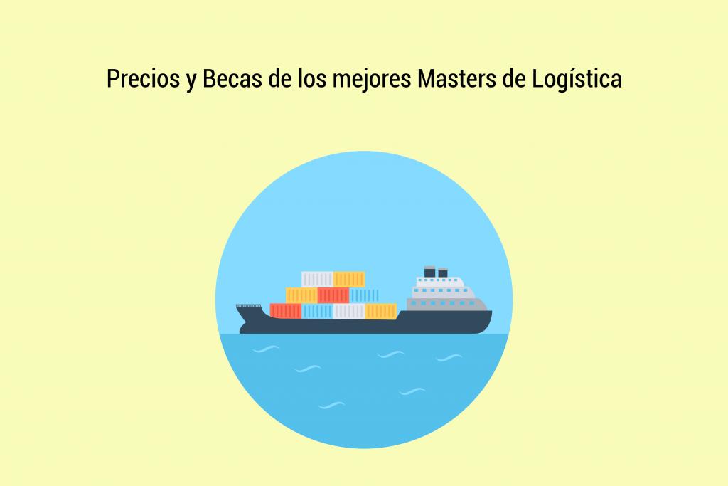 Precios y Becas de los mejores masters de Logistica