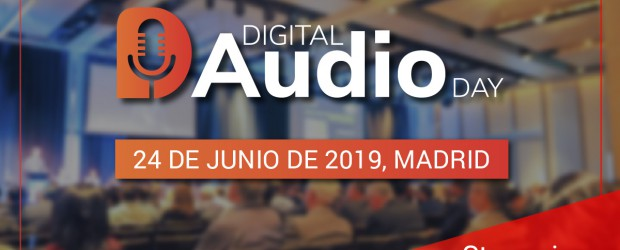Digital Audio Day: el mayor evento de Podcasting y Audio Digital en Marketing e Innovación